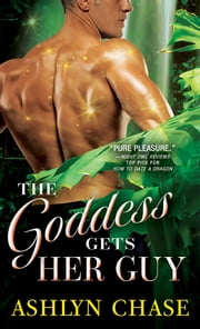The Goddess Gets Her Guy ebook by Ashlyn Chase