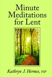 Minute Meditations for Lent ebook by Christina Setticase FSP,Kathryn  J. Hermes FSP