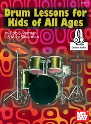 Drum Lessons for Kids of All Ages ebook by Rob Silverman,Mike Silverman