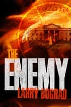 The Enemy ebook by Larry Bograd