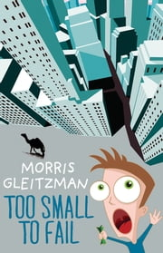 Too Small To Fail ebook by Morris Gleitzman