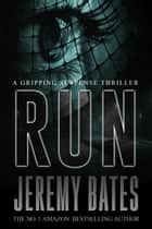 Run ebook by Jeremy Bates