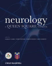 Neurology - A Queen Square Textbook ebook by Charles Clarke,Robin Howard,Martin Rossor,Simon D. Shorvon
