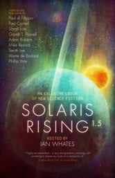 Solaris Rising 1.5 - An Exclusive ebook of New Science Fiction ebook by Adam Roberts,Sarah Lotz
