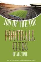100 of the Top Football Clubs of All Time ebook by alex trostanetskiy