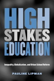 High Stakes Education ebook by Lipman, Pauline