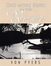 One More Bend in the River ebook by Von Pyers
