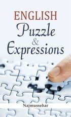 English Puzzle & Expressions ebook by Najmussehar