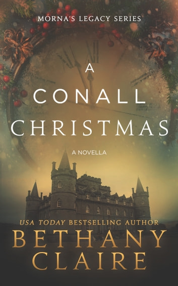 A Conall Christmas (A Novella) - A Scottish Time Travel Romance ebook by Bethany Claire
