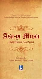 Asa-yı Musa ebook by Bediüzzaman Said Nursi