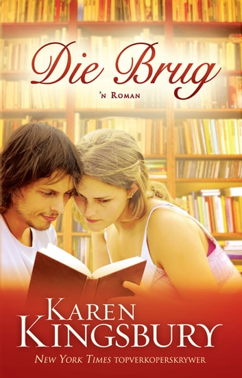 Die Brug - n Roman eBook by Karen Kingsbury