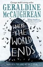 Where the World Ends ebook by Geraldine McCaughrean