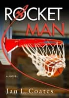 Rocket Man ebook by Jan L. Coates
