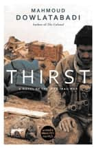 Thirst ebook by Mahmoud Dowlatabadi, Martin E. Weir