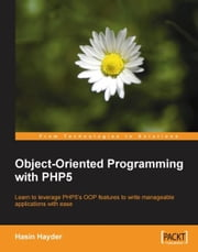Object-Oriented Programming with PHP5 ebook by Hasin Hayder