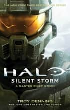 Halo: Silent Storm - A Master Chief Story ebook by Troy Denning