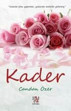 Kader ebook by Candan Özer