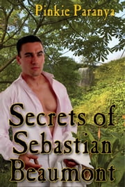 Secrets Of Sebastian Beaumont ebook by Pinkie Paranya