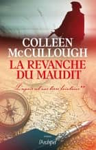 La revanche du maudit - L'espoir est une terre lointaine** ebook by Colleen McCullough