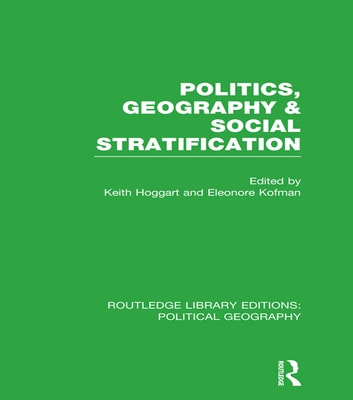 politics geography and social stratification routledge library editions political geography ebook by