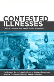 Contested Illnesses - Citizens, Science, and Health Social Movements ebook by
