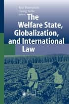 The Welfare State, Globalization, and International Law ebook by Eyal Benvenisti,Georg Nolte