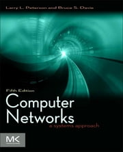 Computer Networks - A Systems Approach ebook by Larry L. Peterson,Bruce S. Davie