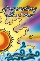 Conversations with a Friend ebook by Dalende (Gelma Bruce)