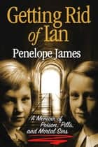 Getting Rid of Ian ebook by Penelope James