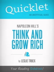 Quicklet on Napoleon Hill's Think and Grow Rich ebook by Leslie Treux