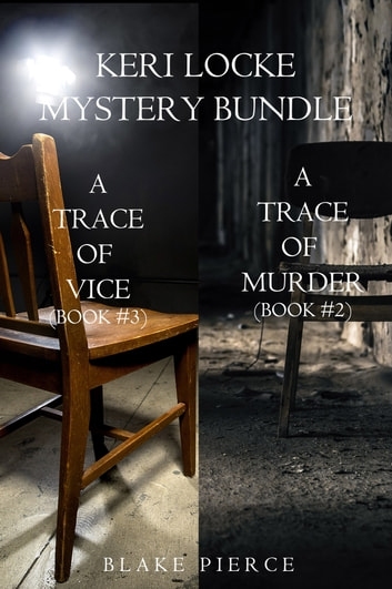 Keri Locke Mystery Bundle: A Trace of Murder (#2) and A Trace of Vice (#3) ebook by Blake Pierce