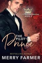 The Pilot's Prince ebook by Merry Farmer