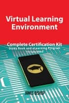 Virtual Learning Environment Complete Certification Kit - Study Book and eLearning Program ebook by James Bishop