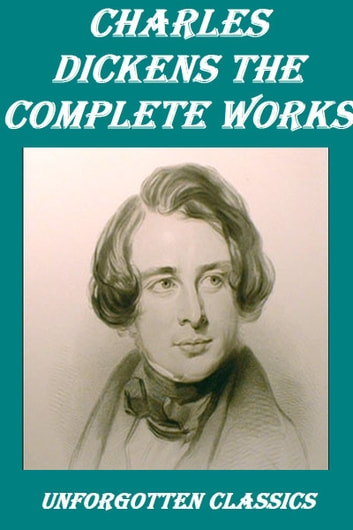 CHARLES DICKENS THE COMPLETE WORKS ebook by CHARLES DICKENS