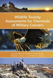 Wildlife Toxicity Assessments for Chemicals of Military Concern ebook by Marc Williams,Gunda Reddy,Michael Quinn,Mark S Johnson