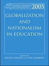World Yearbook of Education 2005 - Globalization and Nationalism in Education ebook by