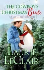 The Cowboy's Christmas Bride ebook by Laurie LeClair