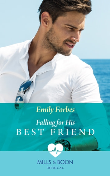 Falling For His Best Friend (Mills & Boon Medical) ebook by Emily Forbes