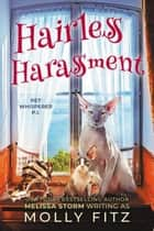 Hairless Harassment - Pet Whisperer P.I., #3 ebook by Molly Fitz
