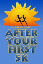 After Your First 5k ebook by Debbie Voiles