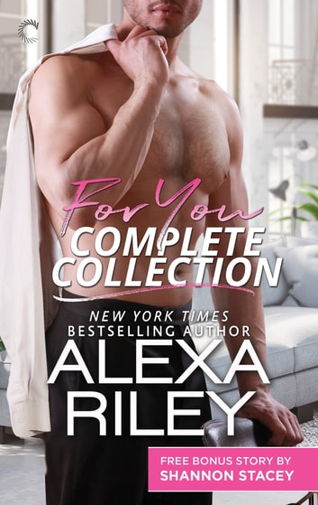 For You Complete Collection - An Anthology ebook by Alexa Riley,Shannon Stacey