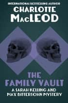 The Family Vault ebook by Charlotte MacLeod