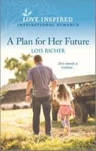A Plan for Her Future ebook by Lois Richer
