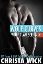 Wolf Curves ebook by Christa Wick
