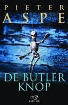 De butlerknop ebook by Pieter Aspe