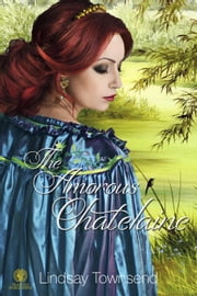 The Amorous Chatelaine ebook by Lindsay Townsend
