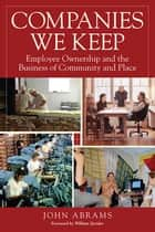 Companies We Keep ebook by John Abrams,William Greider