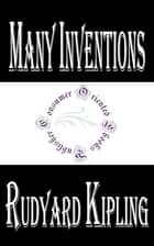 Many Inventions by Rudyard Kipling ebook by Rudyard Kipling