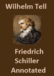 Wilhelm Tell (Annotated) ebook by Friedrich Schiller