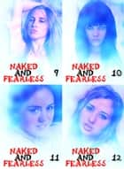 Naked and Fearless Collected Edition 3 - A sexy photo book - Volumes 9 to 12 ebook by Amanda Caldwell